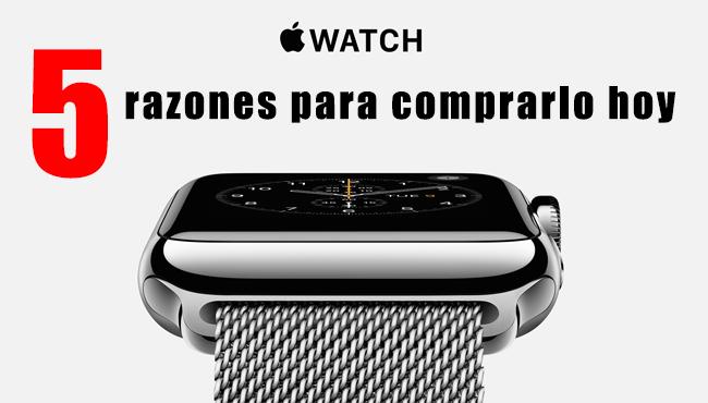 5 razones para comprar el Apple Watch hoy