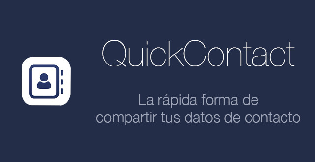 QuickContact, la revolucionaria aplicación para compartir tus datos de contacto