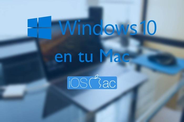 Windows 10 en tu Mac